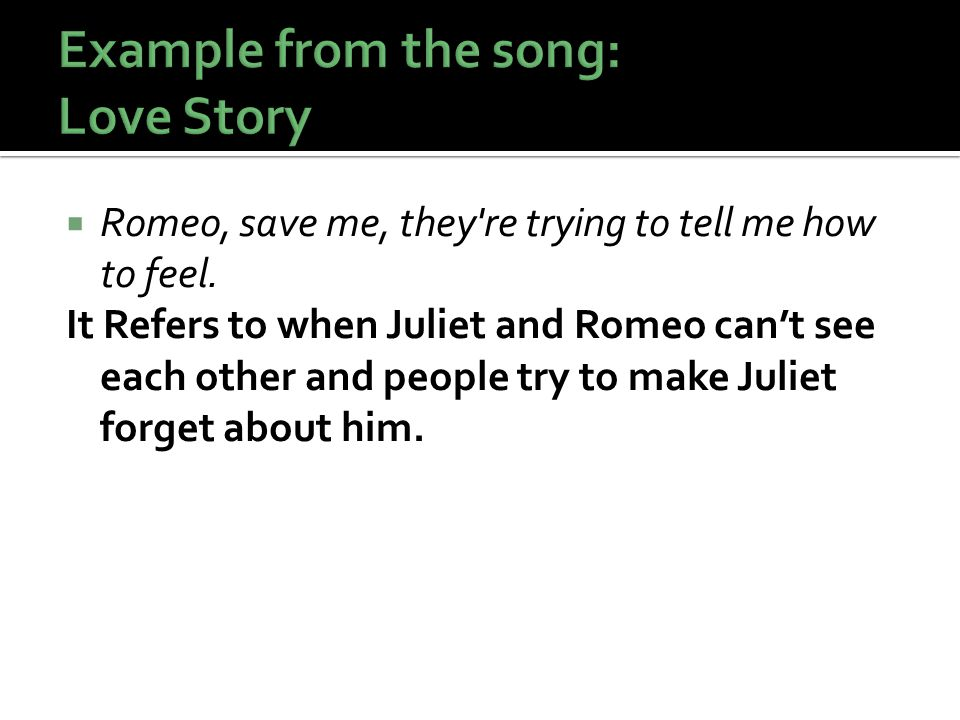 Example from the song: Love Story