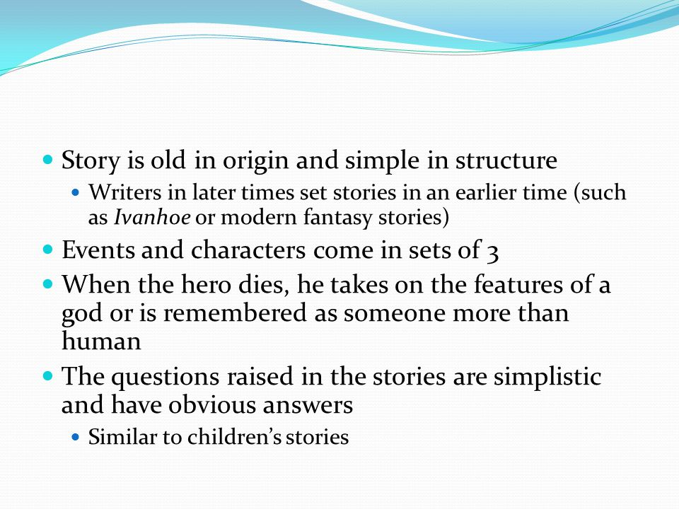 Story is old in origin and simple in structure