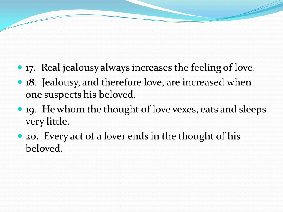 17. Real jealousy always increases the feeling of love.