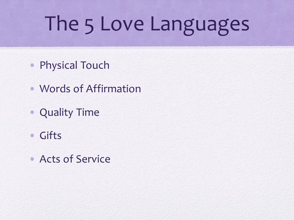 The 5 Love Languages Physical Touch Words of Affirmation Quality Time