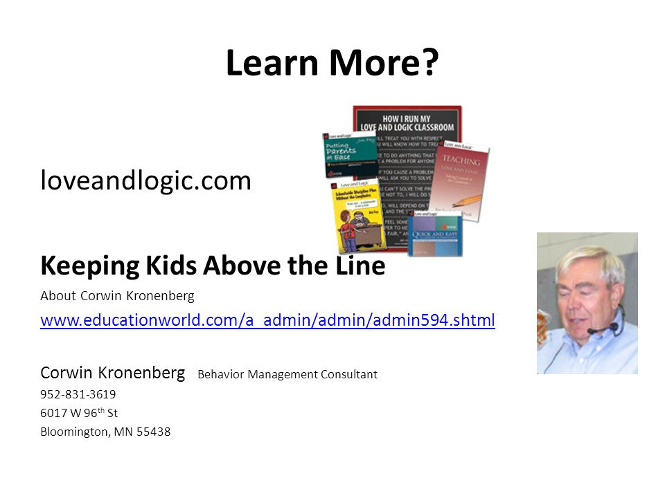 Learn More loveandlogic.com Keeping Kids Above the Line