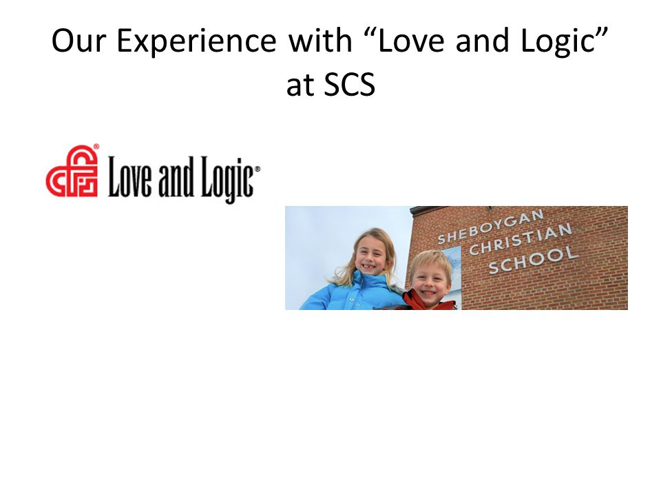 Our Experience with Love and Logic at SCS