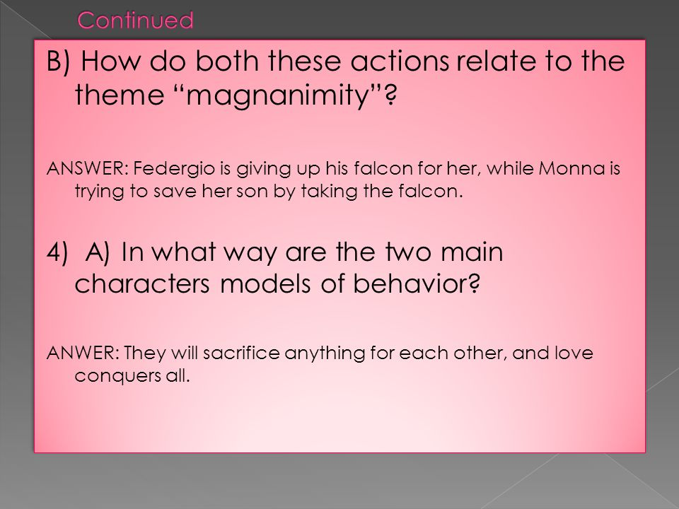 B) How do both these actions relate to the theme magnanimity