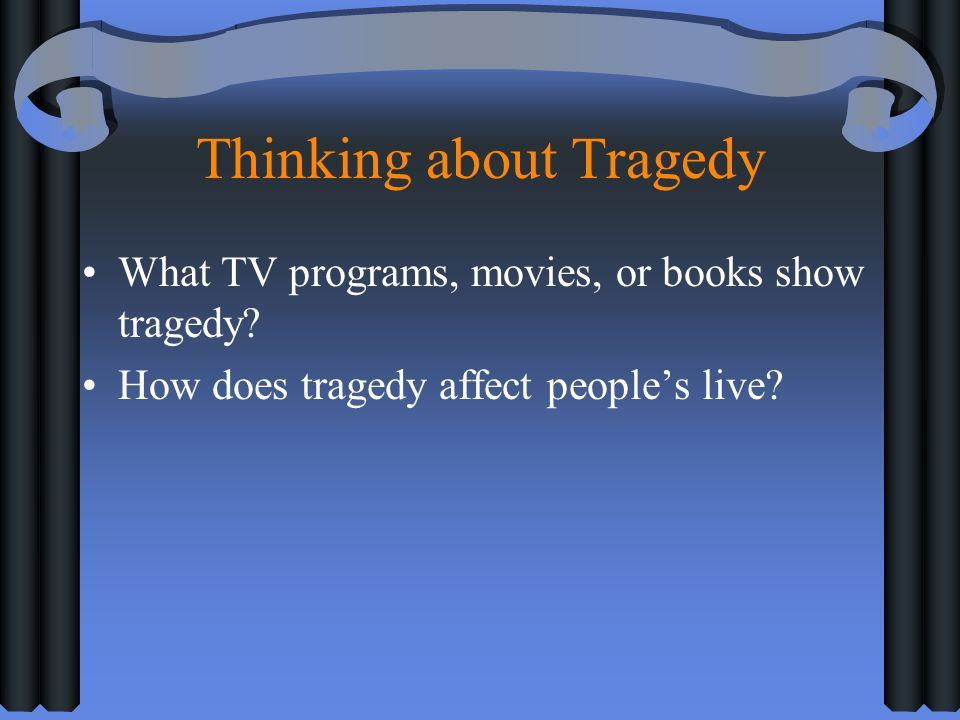 Thinking about Tragedy