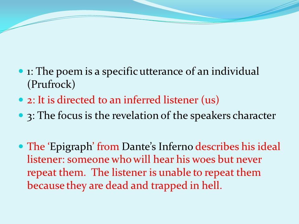 1: The poem is a specific utterance of an individual (Prufrock)