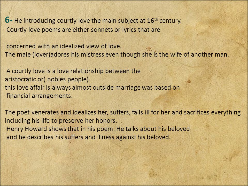 6- He introducing courtly love the main subject at 16th century