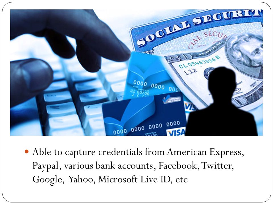 log-in credentials, personal documents, contacts, financial data, messages, pictures or videos.