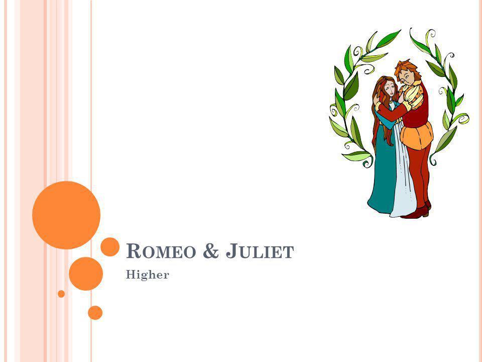 Romeo & Juliet Higher