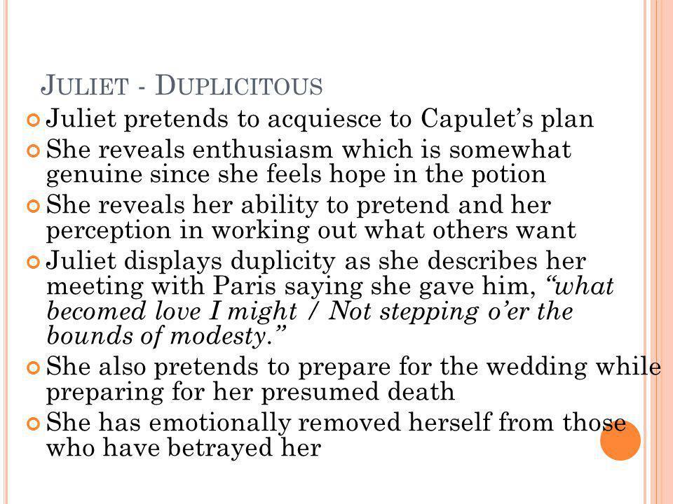 Juliet - Duplicitous Juliet pretends to acquiesce to Capulet's plan