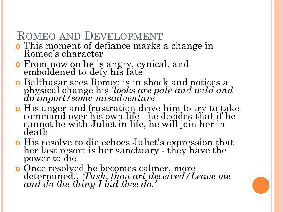 Romeo and Development This moment of defiance marks a change in Romeo's character.