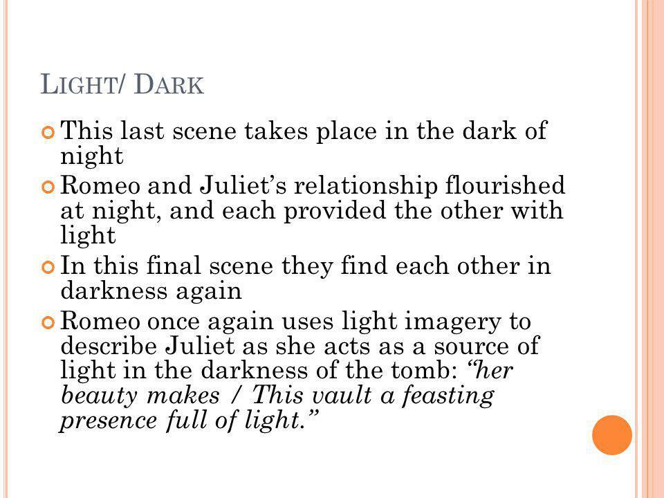 Light/ Dark This last scene takes place in the dark of night