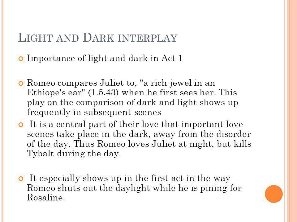 romeo juliet higher ppt  22 light and dark interplay