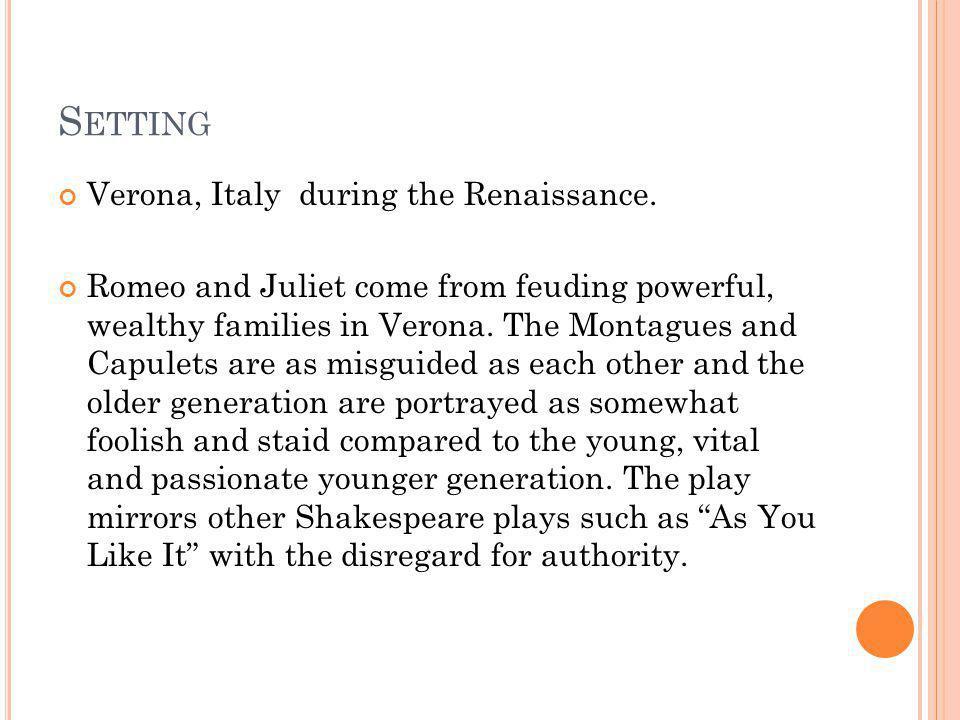 Setting Verona, Italy during the Renaissance.