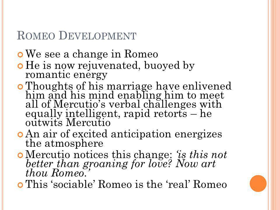Romeo Development We see a change in Romeo