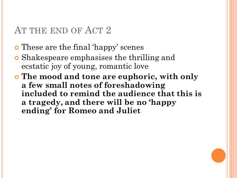 At the end of Act 2 These are the final 'happy' scenes