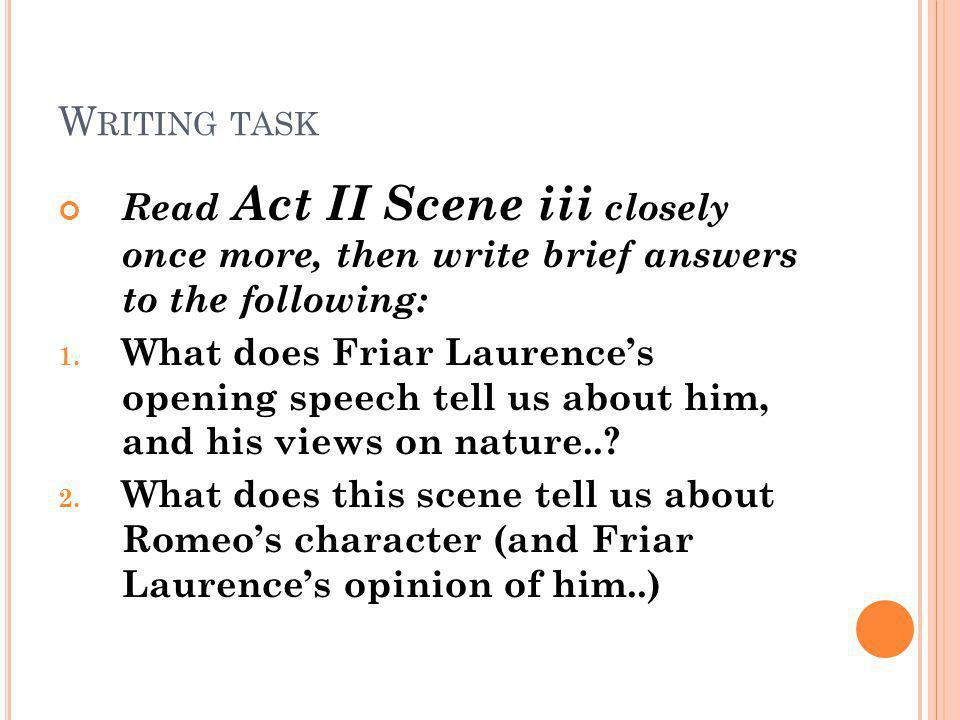 Writing task Read Act II Scene iii closely once more, then write brief answers to the following: