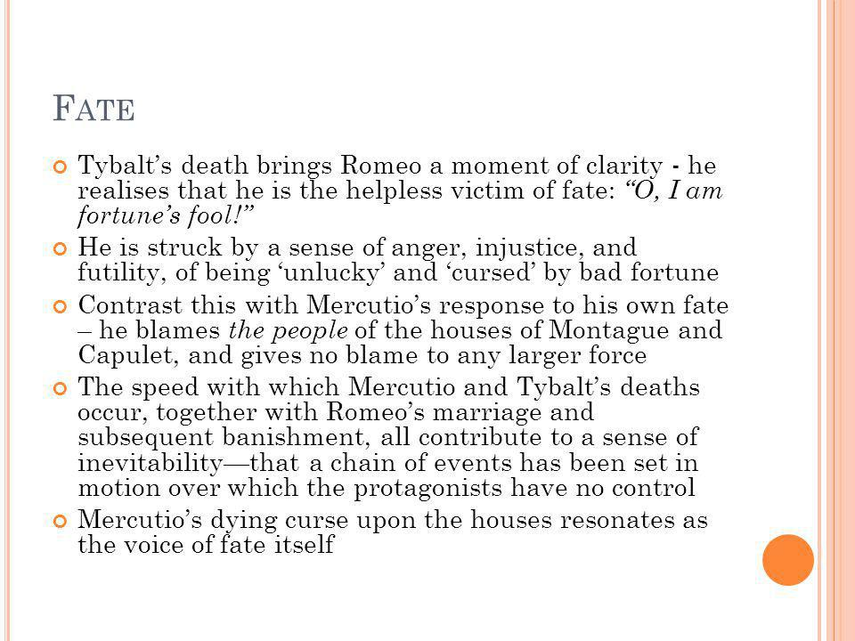 romeo and juliet inevitability of fate Tragedy in the play romeo and juliet english literature essay print reference this published: 23rd march this shows the inevitability of fate friar john had no control the fate of romeo and juliet and could not help them.