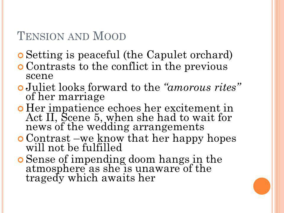 Tension and Mood Setting is peaceful (the Capulet orchard)