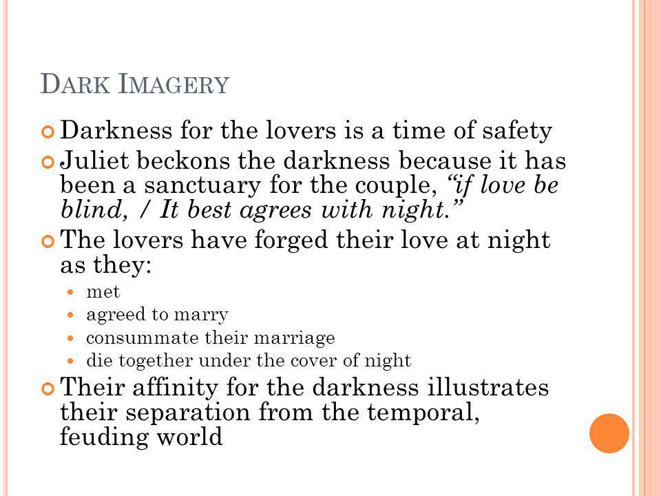 Dark Imagery Darkness for the lovers is a time of safety