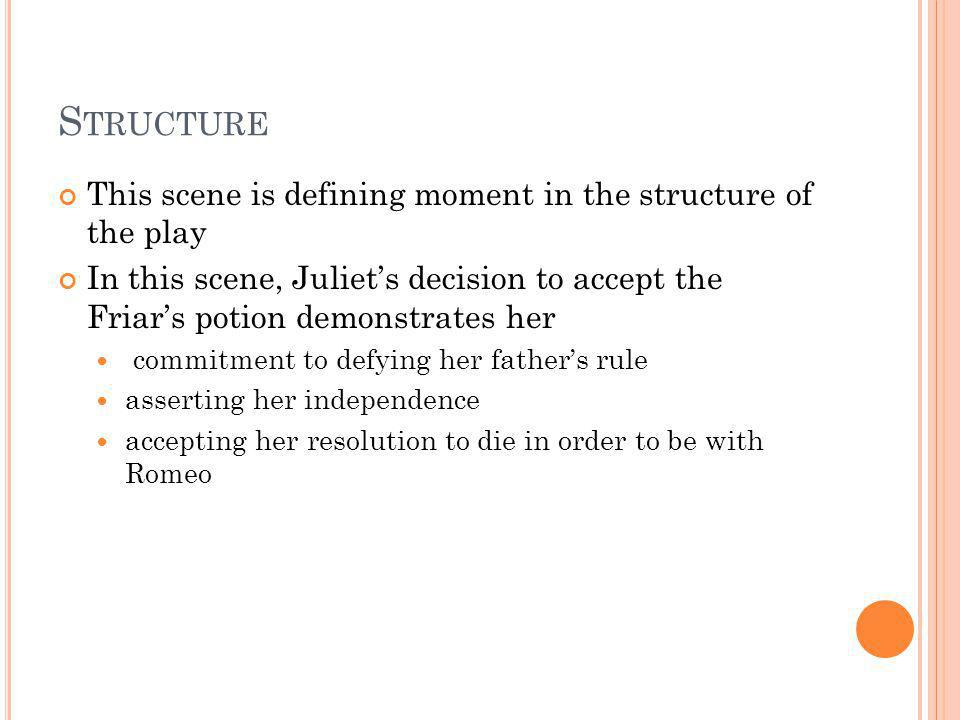 Structure This scene is defining moment in the structure of the play