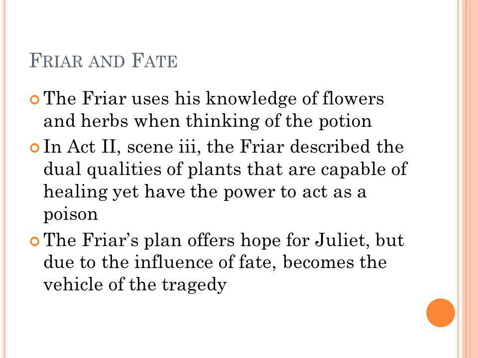 Friar and Fate The Friar uses his knowledge of flowers and herbs when thinking of the potion.