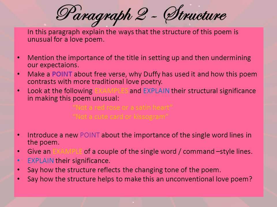 Paragraph 2 - Structure In this paragraph explain the ways that the structure of this poem is unusual for a love poem.