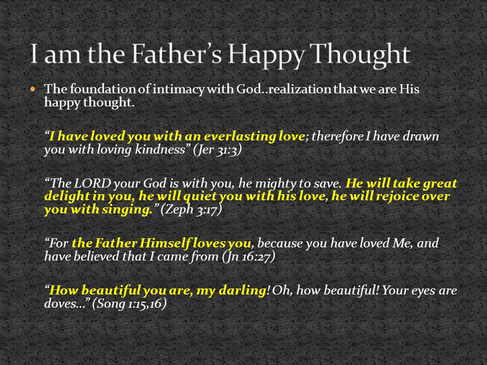 I am the Father's Happy Thought