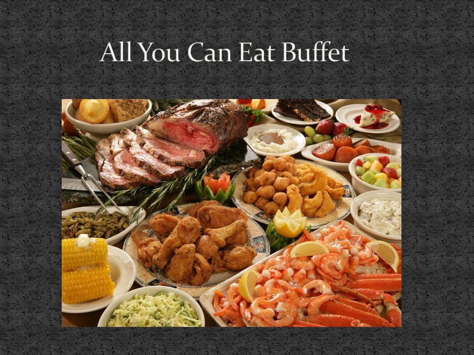 All You Can Eat Buffet
