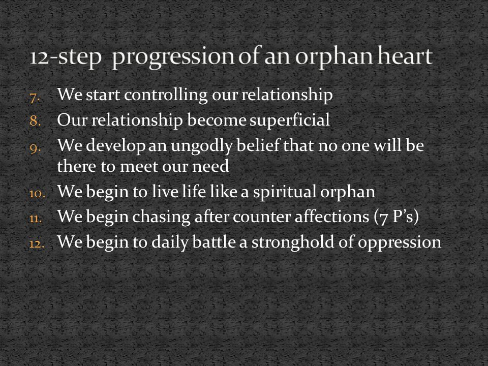 12-step progression of an orphan heart