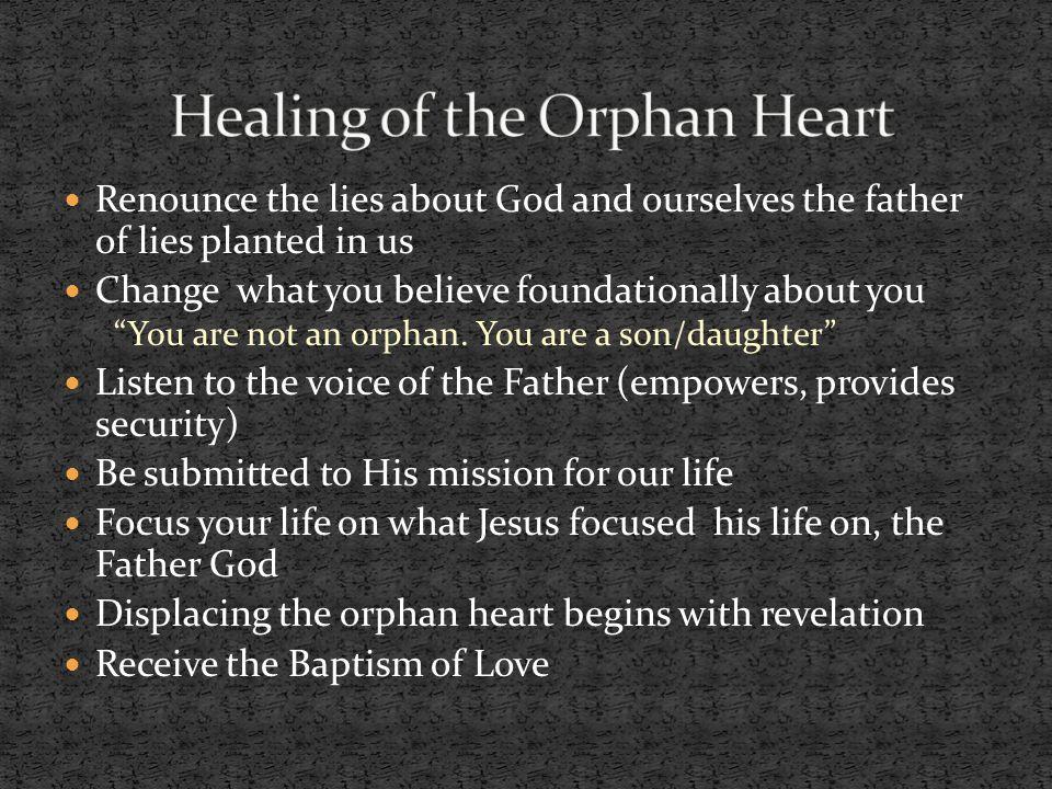 Healing of the Orphan Heart