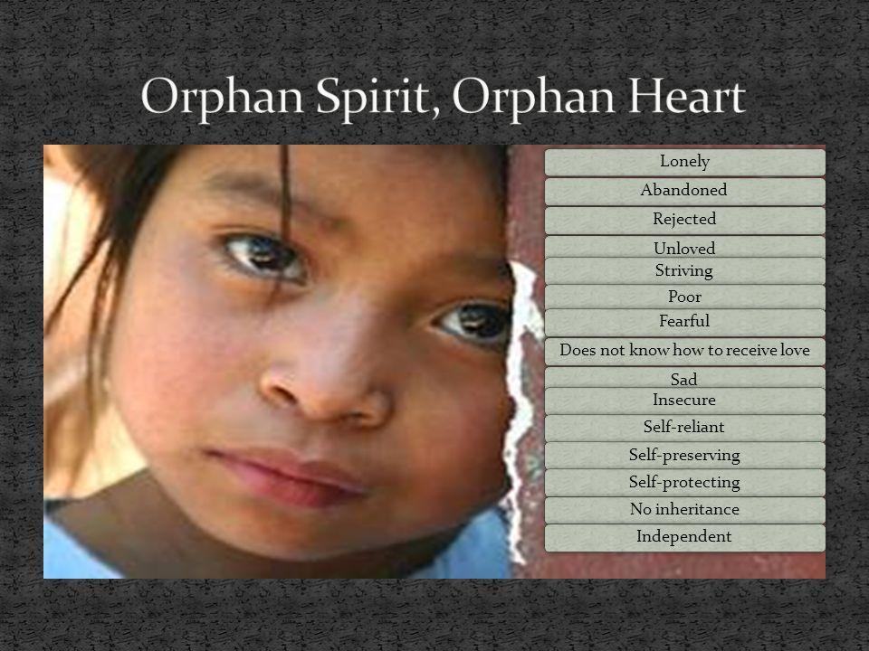 Orphan Spirit, Orphan Heart