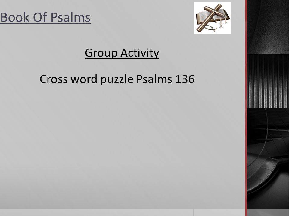 Group Activity Cross word puzzle Psalms 136