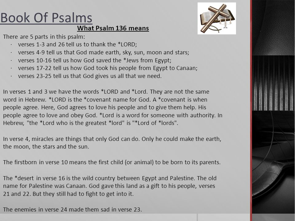 What Psalm 136 means There are 5 parts in this psalm: