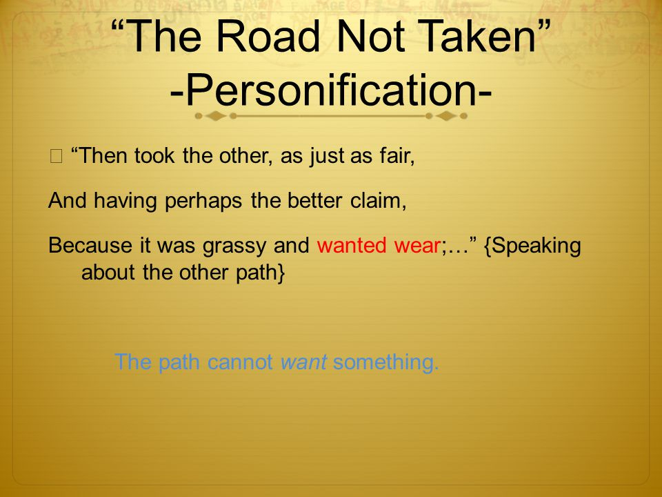 The Road Not Taken -Personification-