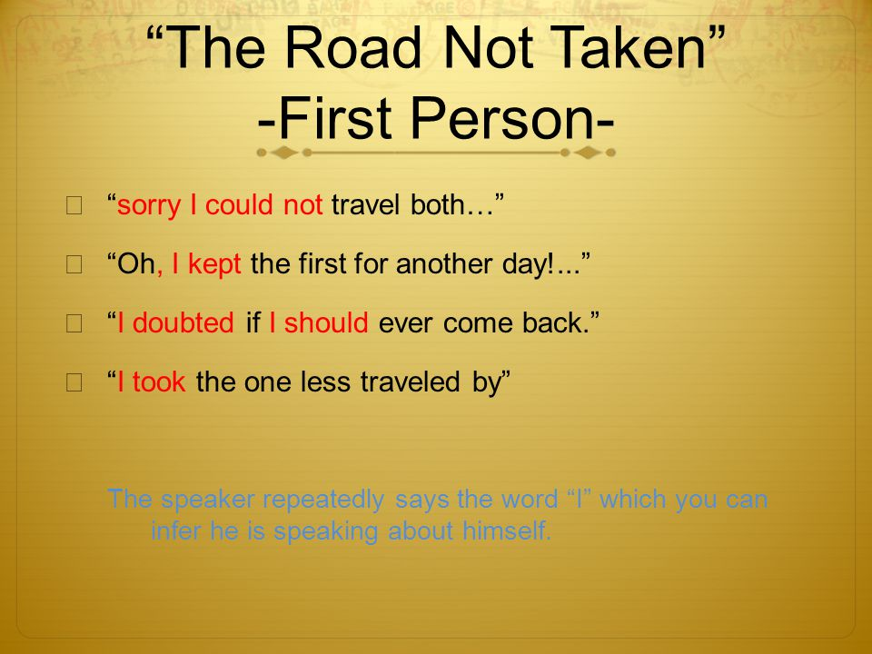 The Road Not Taken -First Person-