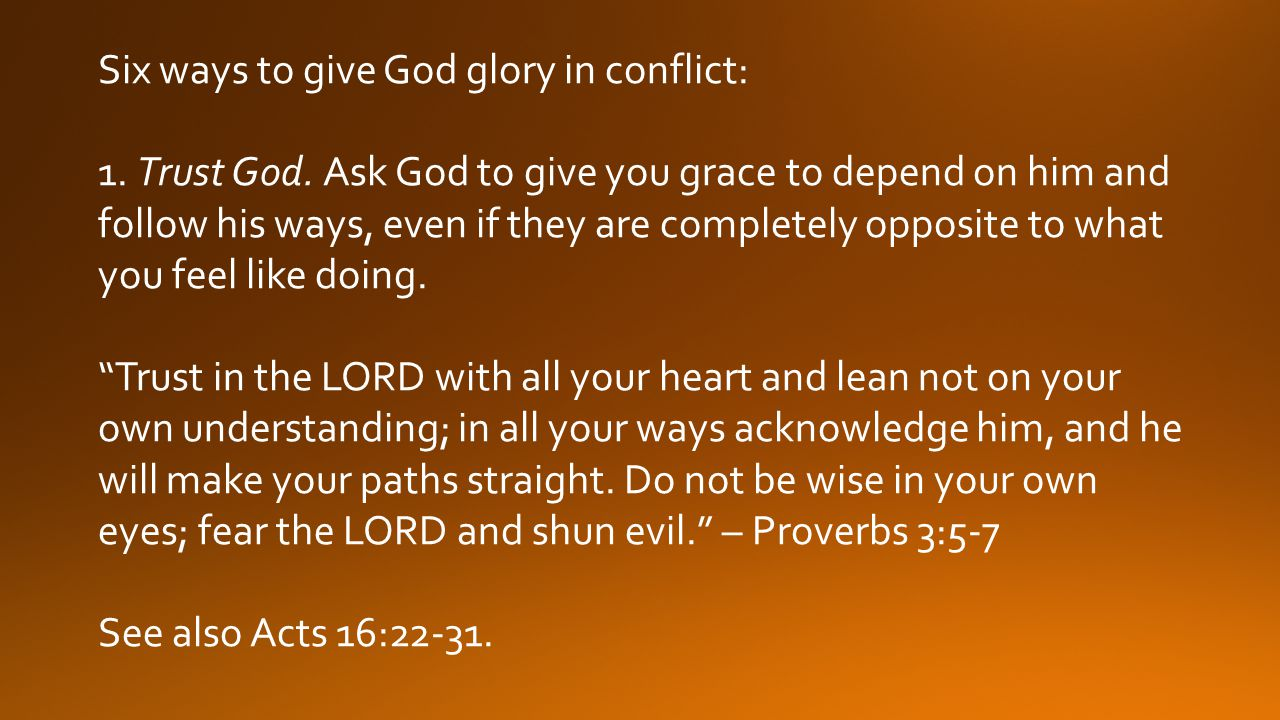 Six ways to give God glory in conflict:
