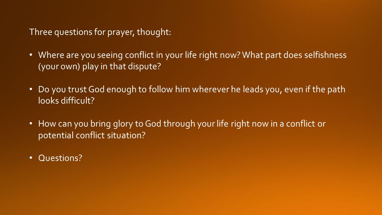 Three questions for prayer, thought: