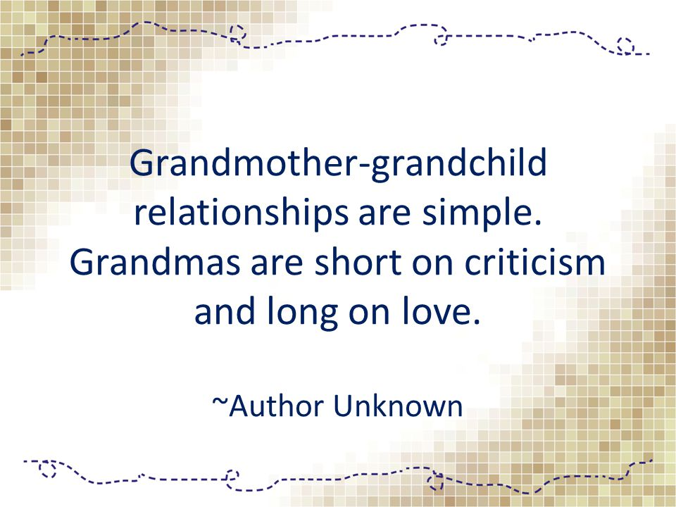 Grandmother-grandchild relationships are simple