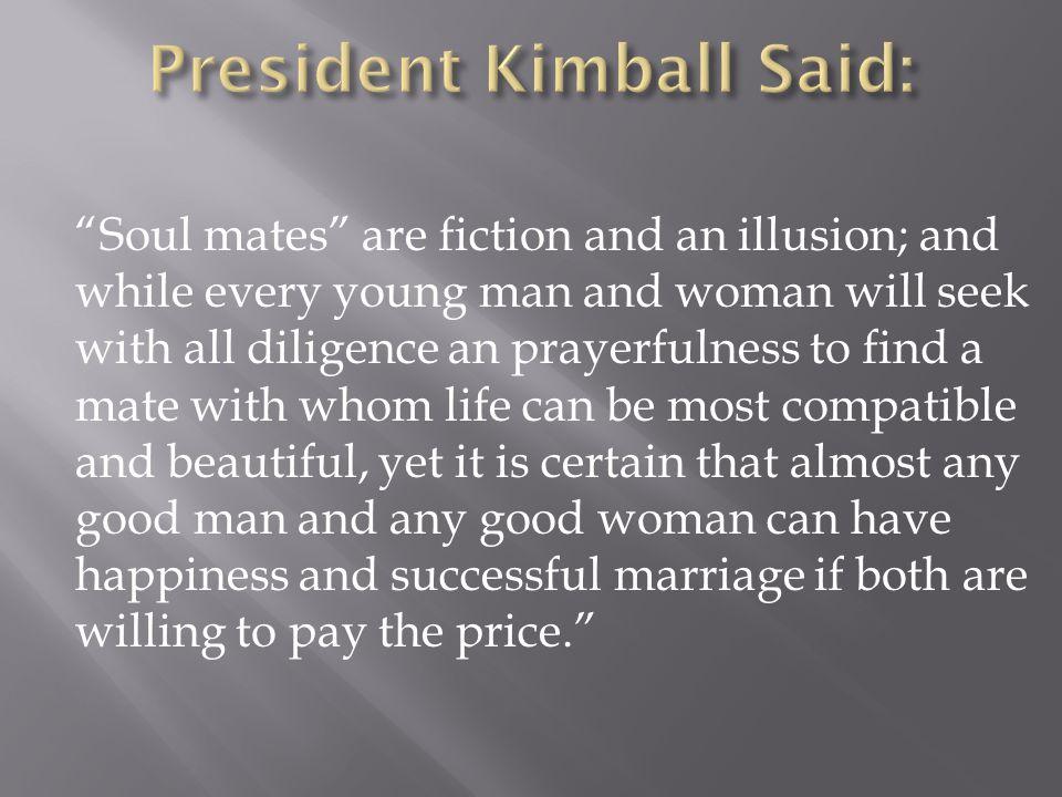 President Kimball Said: