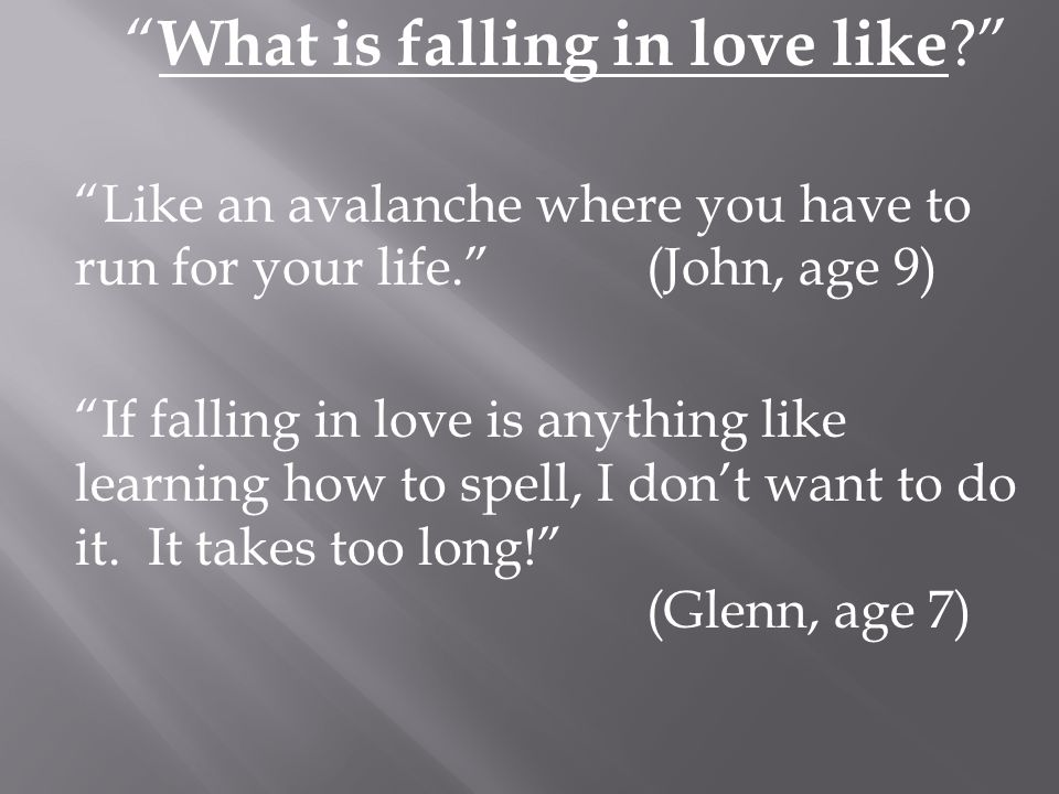 What is falling in love like
