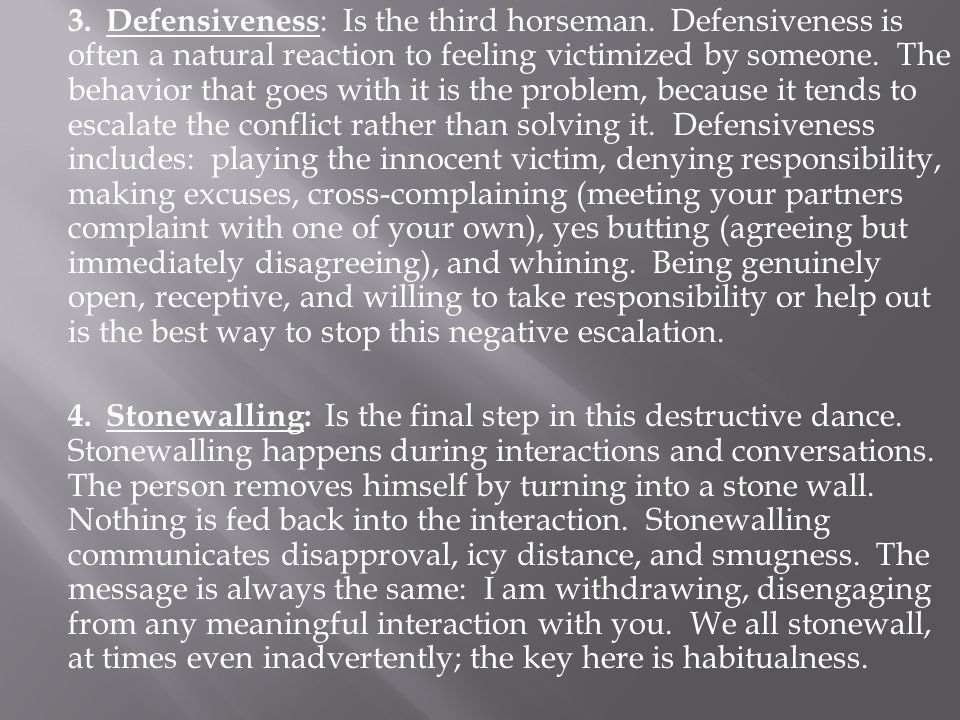 3. Defensiveness: Is the third horseman