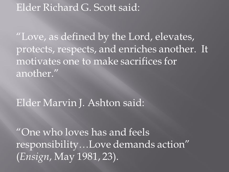 Elder Marvin J. Ashton said: