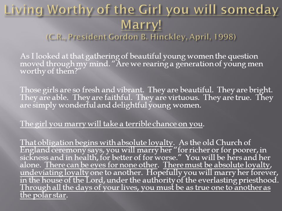 Living Worthy of the Girl you will someday Marry. (C. R