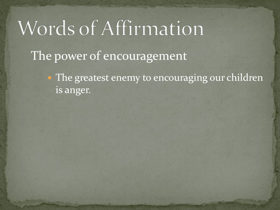 Words of Affirmation The power of encouragement