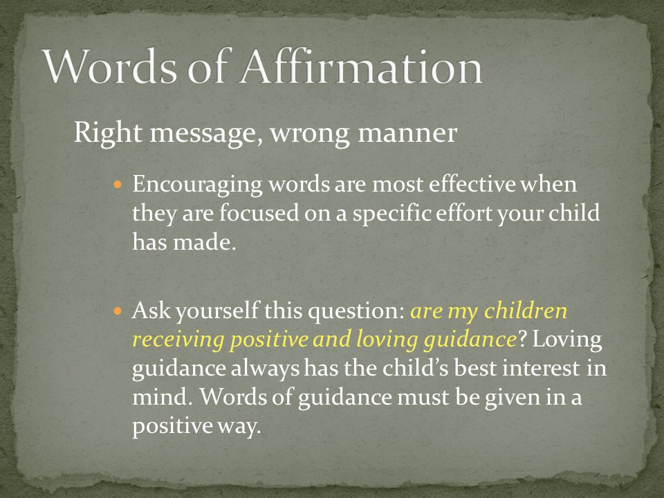 Words of Affirmation Right message, wrong manner