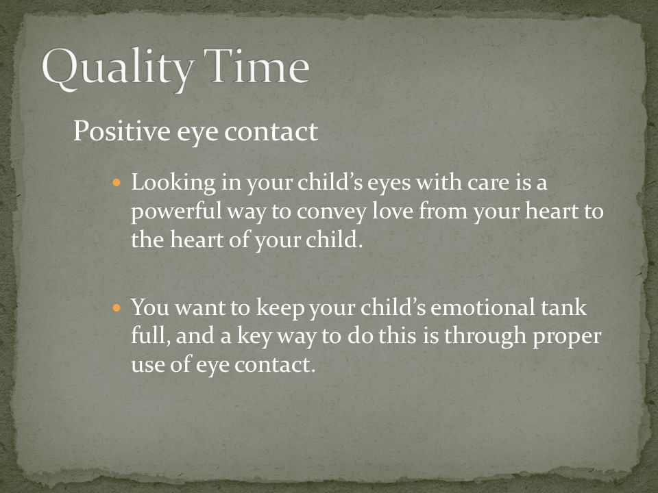 Quality Time Positive eye contact
