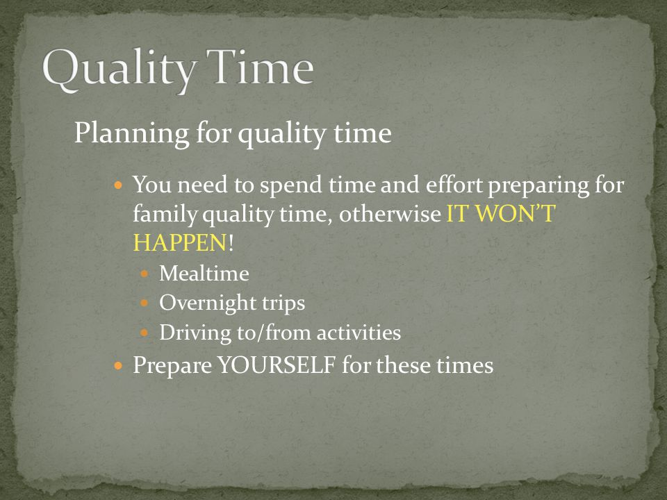 Quality Time Planning for quality time