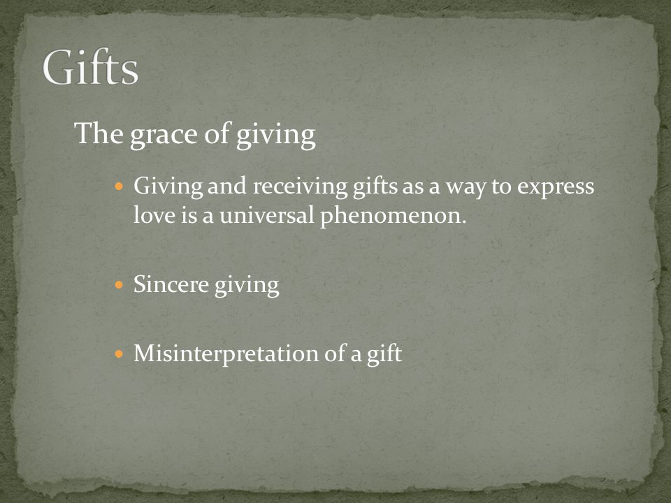 Gifts The grace of giving