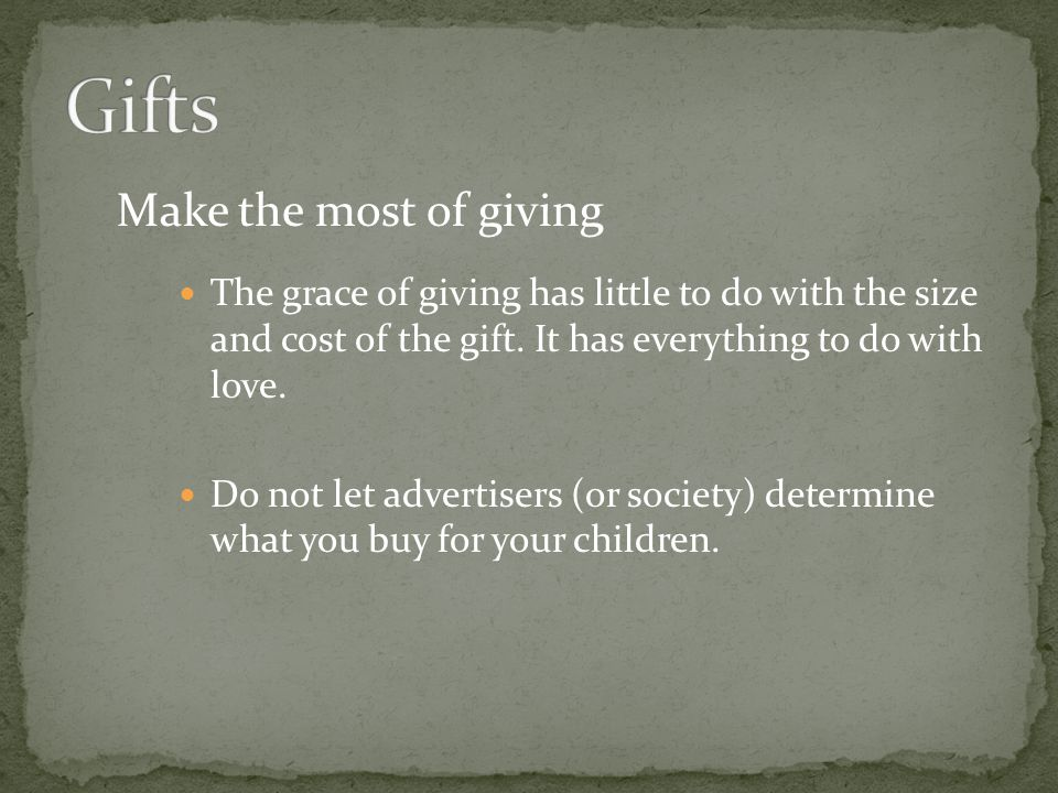 Gifts Make the most of giving