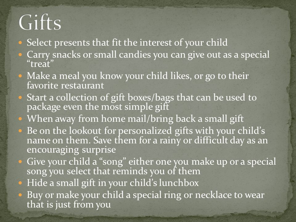 Gifts Select presents that fit the interest of your child
